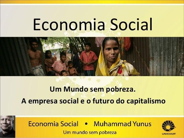Economia Social `  Um Mundo sem pobreza. A empresa social e o futuro do capitalismo