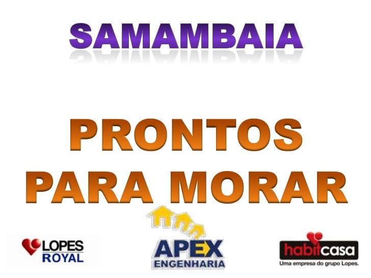 SAMAMBAIA<br />PRONTOSPARA MORAR<br />