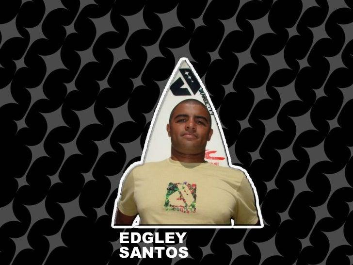 EDGLEY SANTOS
