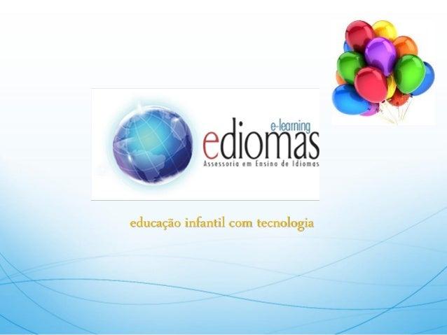 educação infantil com tecnologia