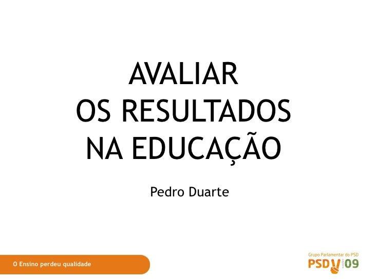 AVALIAR OS RESULTADOS NA EDUCAÇÃO                            AVALIAR                     OS RESULTADOS                    ...