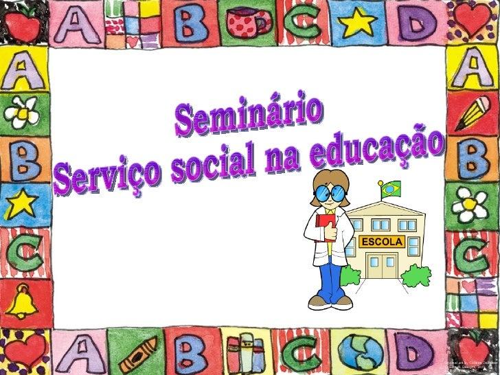 Seminário Serviço social na educação