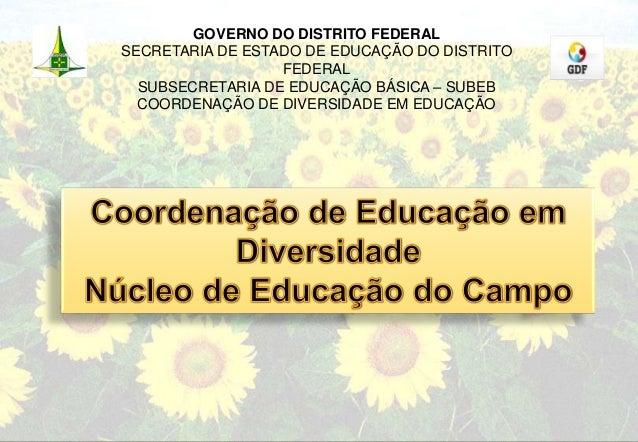 GOVERNO DO DISTRITO FEDERALSECRETARIA DE ESTADO DE EDUCAÇÃO DO DISTRITO                  FEDERAL  SUBSECRETARIA DE EDUCAÇÃ...