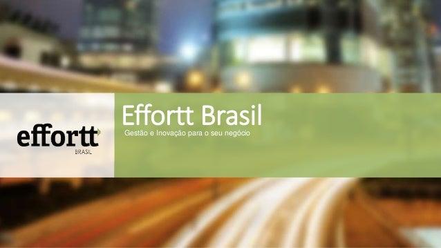 Effortt Brasil  Gestão e Inovação para o seu negócio