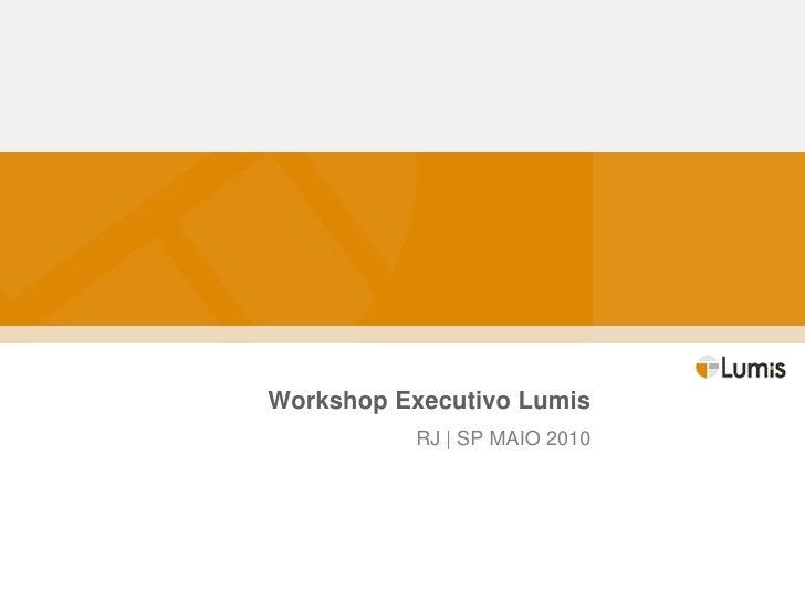 Apresentação Case Eletrobras - Workshop Lumis | Maio/2010