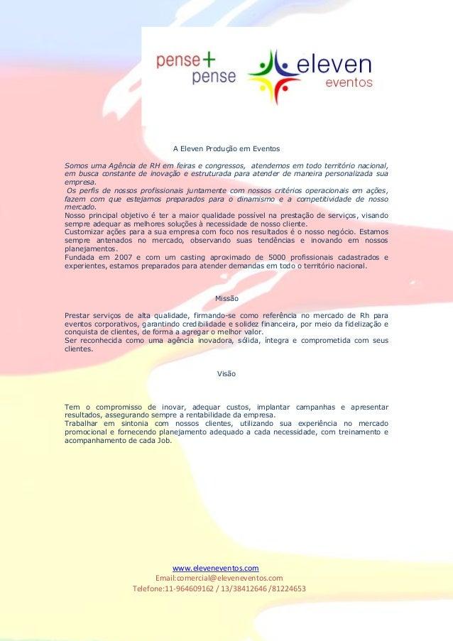www.eleveneventos.com Email:comercial@eleveneventos.com Telefone:11-964609162 / 13/38412646 /81224653 A Eleven Produção em...