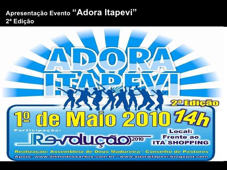 """Apresentação Evento  """"Adora Itapevi"""" 2ª Edição"""