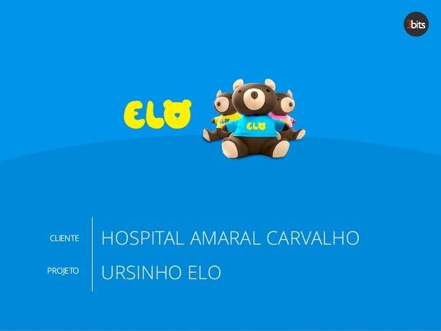 URSINHO ELO  CLIENTE  PROJETO  HOSPITAL AMARAL CARVALHO
