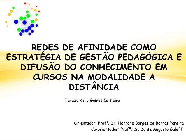 REDES DE AFINIDADE COMO ESTRATÉGIA DE GESTÃO PEDAGÓGICA E DIFUSÃO DO CONHECIMENTO EM CURSOS NA MODALIDADE A DISTÂNCIA Orie...