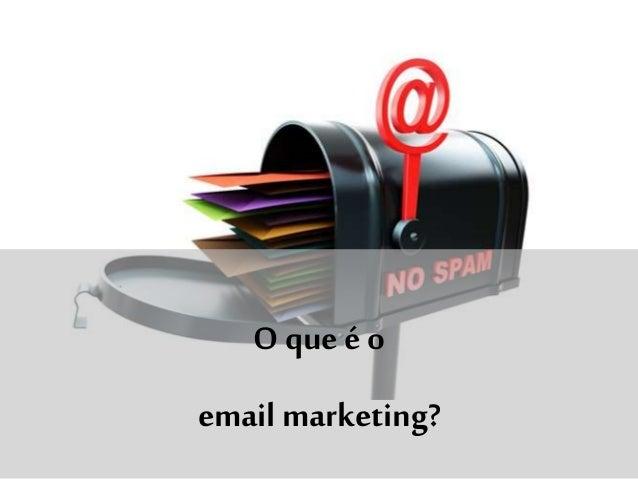 O que é o email marketing?