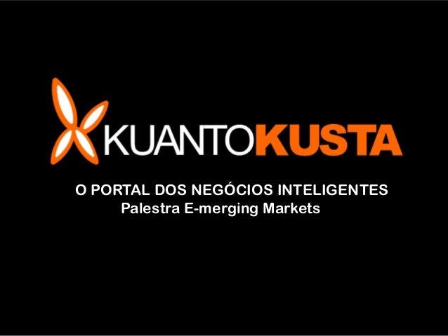 ,O PORTAL DOS NEGÓCIOS INTELIGENTES     Palestra E-merging Markets