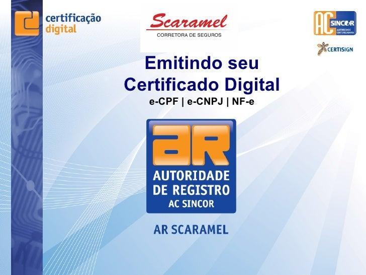 Emitindo seuCertificado Digital   e-CPF | e-CNPJ | NF-e