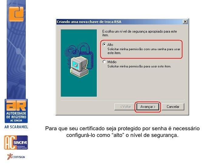 """Para que seu certificado seja protegido por senha é necessário        configurá-lo como """"alto"""" o nível de segurança."""
