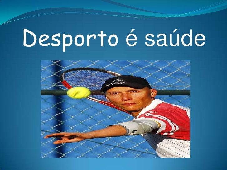 Desporto é saúde