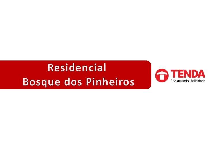 Residencial <br />Bosque dos Pinheiros<br />