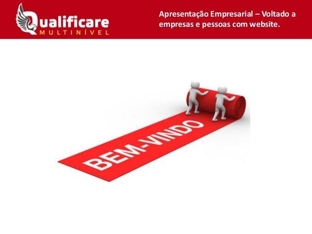 Apresentação Empresarial – Voltado a empresas e pessoas com website.