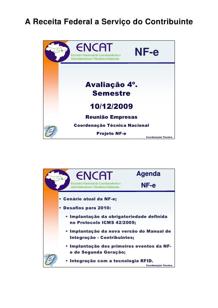 A Receita Federal a Serviço do Contribuinte                                        NF-e                    Avaliação 4º.  ...