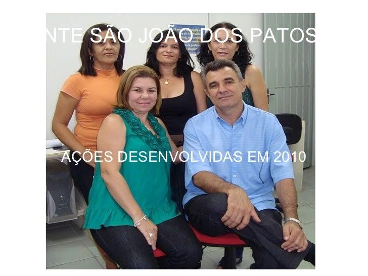 NTE SÃO JOÃO DOS PATOS AÇÕES DESENVOLVIDAS EM 2010