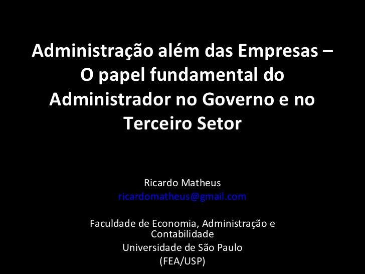 Administração além das Empresas –    O papel fundamental do  Administrador no Governo e no          Terceiro Setor        ...