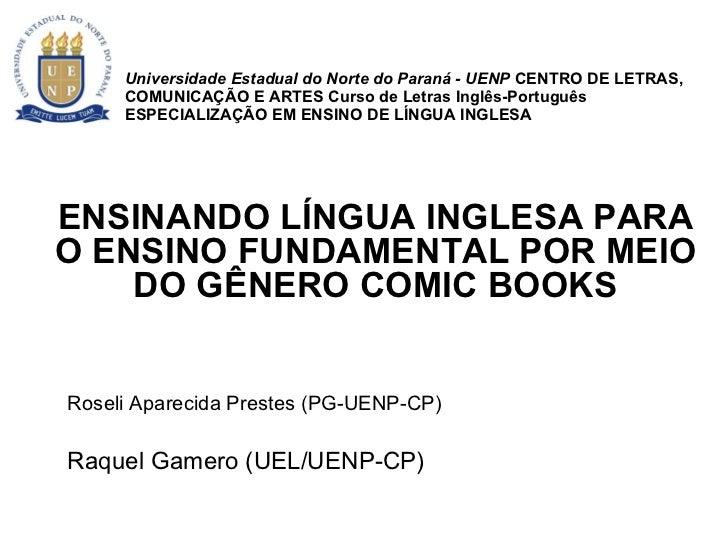 Universidade Estadual do Norte do Paraná - UENP  CENTRO DE LETRAS, COMUNICAÇÃO E ARTES Curso de Letras Inglês-Português ES...
