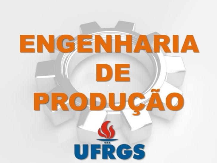 ENGENHARIA    DE     . PRODUÇÃO
