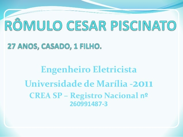 Engenheiro Eletricista Universidade de Marília -2011 CREA SP – Registro Nacional nº 260991487-3