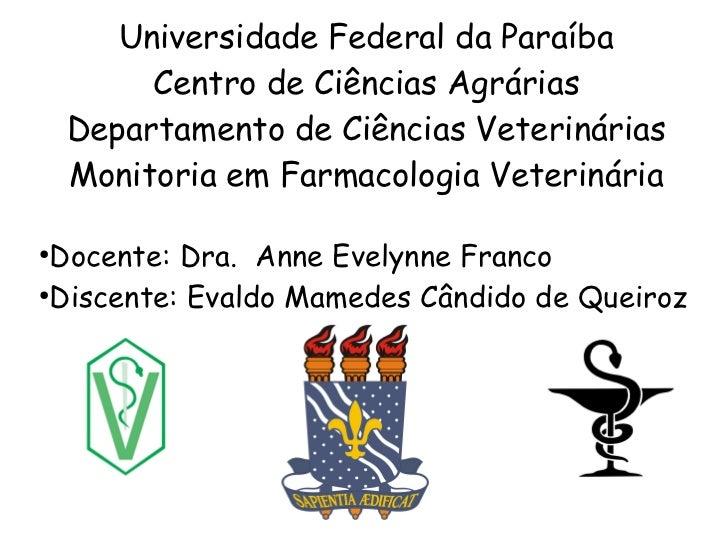 Universidade Federal da Paraíba         Centro de Ciências Agrárias    Departamento de Ciências Veterinárias    Monitoria ...