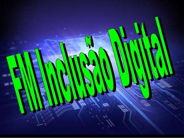Projeto:FM Inclusão DigitalLocal:Laboratório Escolar de Informática – LEIPúblico alvo:Alunos dos 1ºs anos da Escola de Ens...