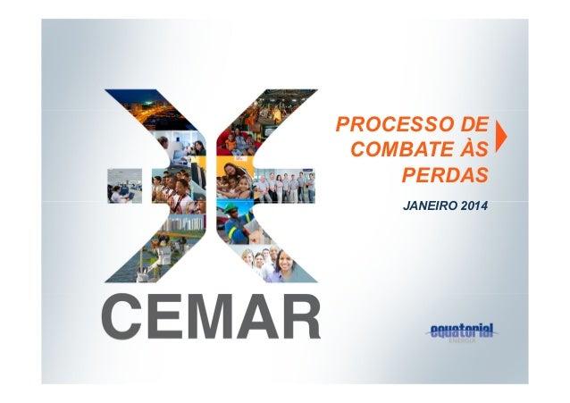 PROCESSO DE COMBATE ÀS PERDAS JANEIRO 2014