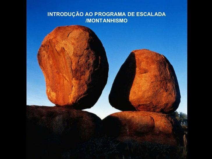 INTRODUÇÃO AO PROGRAMA DE ESCALADA /MONTANHISMO