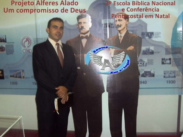 Projeto Alferes Alado Um compromisso de Deus 3º Escola Bíblica Nacional e Conferência Pentecostal em Natal