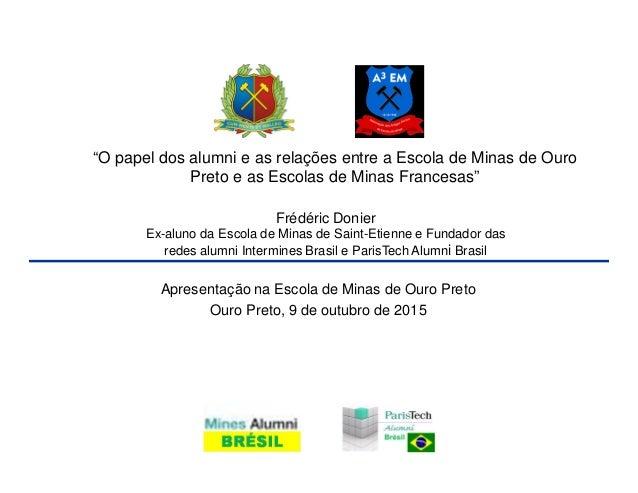 """© Crescendo Consultoria """"O papel dos alumni e as relações entre a Escola de Minas de Ouro Preto e as Escolas de Minas Fran..."""