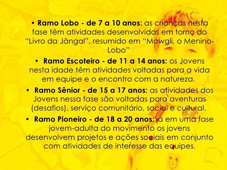 """<ul><ul><li>• Ramo Lobo - de 7 a 10 anos:  as crianças nesta fase têm atividades desenvolvidas em torno do """"Livro da Jâng..."""