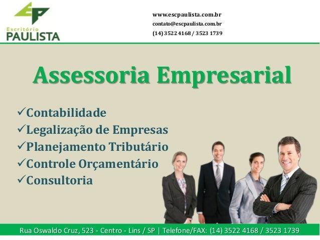 Contabilidade Legalização de Empresas Planejamento Tributário Controle Orçamentário Consultoria www.escpaulista.com.b...