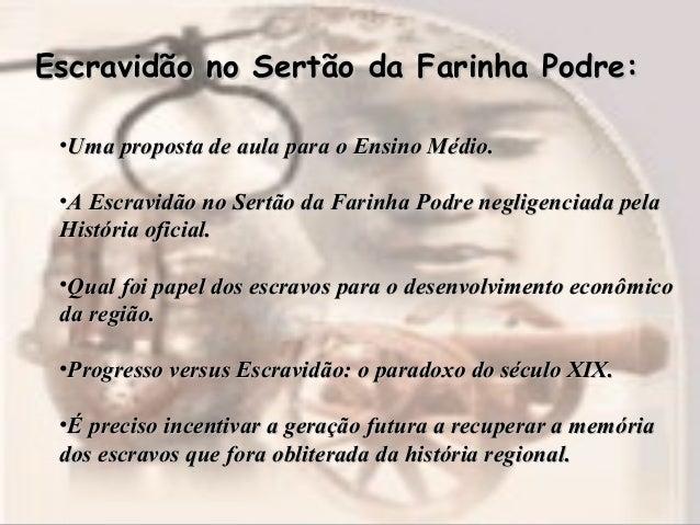 Escravidão no Sertão da Farinha Podre:Escravidão no Sertão da Farinha Podre: •Uma proposta de aula para o Ensino Médio.Uma...