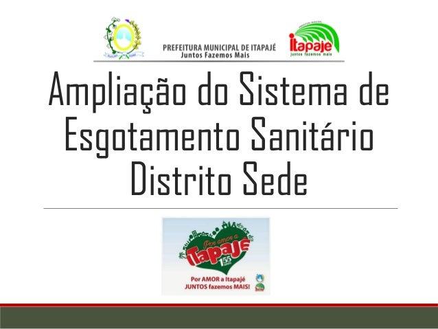 Ampliação do Sistema de Esgotamento Sanitário Distrito Sede