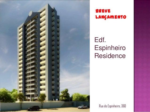Edf. Espinheiro Residence Rua do Espinheiro, 360 Breve Lançamento
