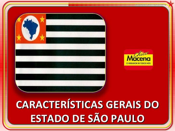 CARACTERÍSTICAS GERAIS DO ESTADO DE SÃO PAULO