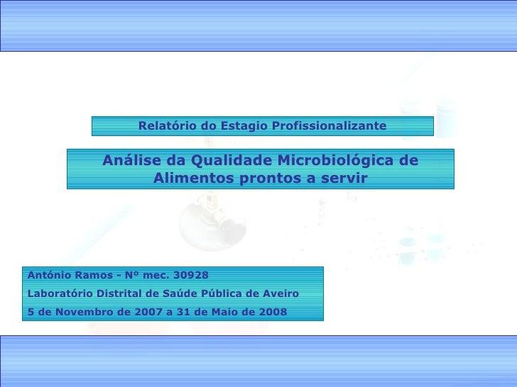 Relatório do Estagio Profissionalizante António Ramos - Nº mec. 30928 Laboratório Distrital de Saúde Pública de Aveiro 5 d...