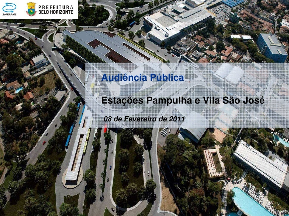 Audiência PúblicaEstações Pampulha e Vila São José08 de Fevereiro de 2011