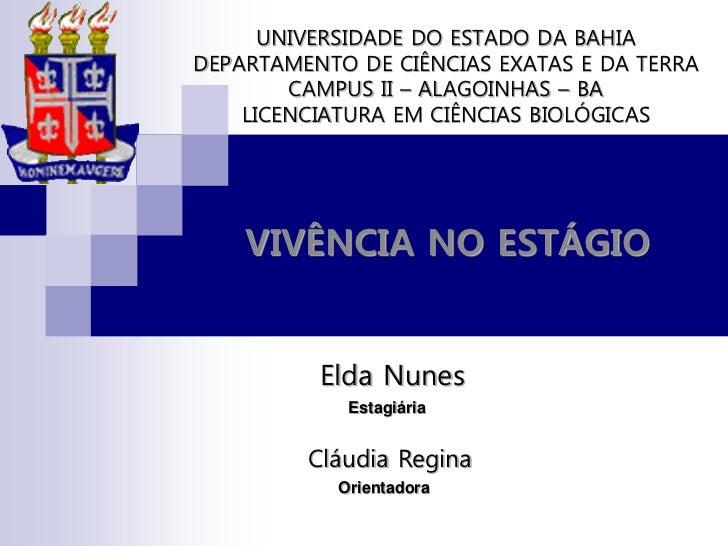 UNIVERSIDADE DO ESTADO DA BAHIADEPARTAMENTO DE CIÊNCIAS EXATAS E DA TERRA        CAMPUS II – ALAGOINHAS – BA    LICENCIATU...