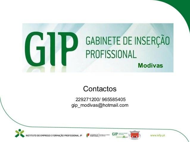 Modivas Contactos 229271200/ 965585405 gip_modivas@hotmail.com