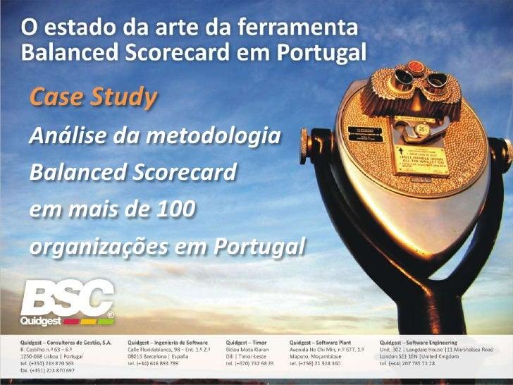 Case Study Análise da metodologia Balanced Scorecard em mais de 100 organizações em Portugal