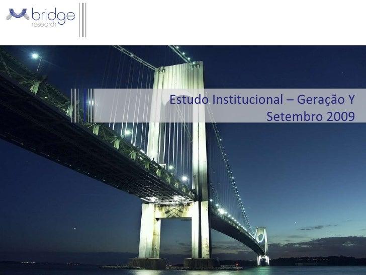 Estudo Institucional – Geração Y Setembro 2009