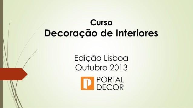 Curso Decoração de Interiores Edição Lisboa Outubro 2013