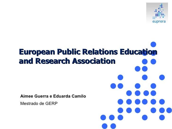 European Public Relations Education and Research Association Aimee Guerra e Eduarda Camilo Mestrado de GERP