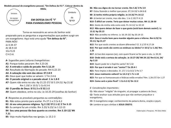 Torna-se necessário ao servo do Senhor está preparado para as perguntas e argumentações que podem surgir em um evangelismo...