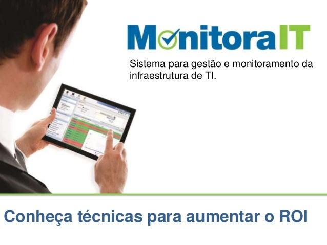 Sistema para gestão e monitoramento da  infraestrutura de TI.  Conheça técnicas para aumentar o ROI