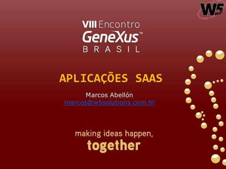 Aplicações SAAS<br />Marcos Abellón<br />marcos@w5solutions.com.br<br />
