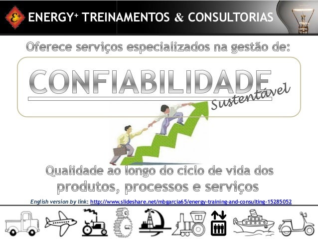 ENERGY+ TREINAMENTOS & CONSULTORIASEnglish version by link: http://www.slideshare.net/mbgarcia65/energy-training-and-consu...